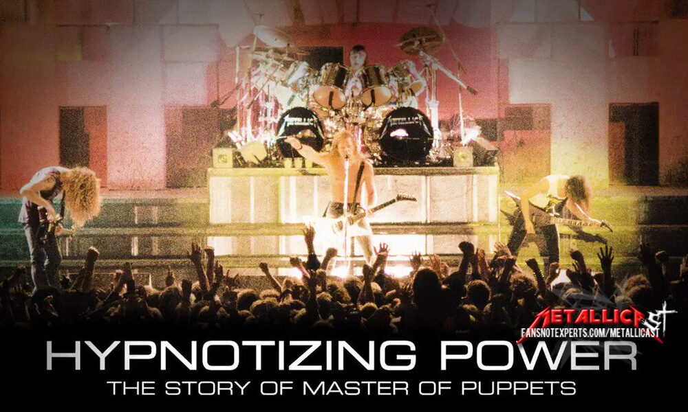 """Metallicast 32 – """"Hypnotizing Power: The Story Of Master Of Puppets"""" with Stu Kirwan – Fans Not Experts"""
