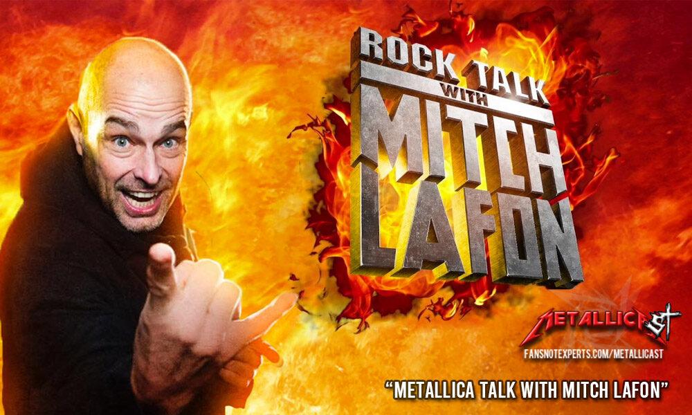 METALLICAST 33: METALLICA TALK WITH MITCH LAFON – Fans Not Experts